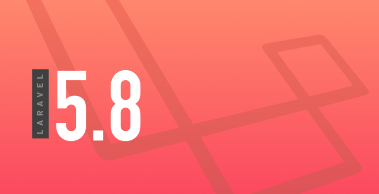 What's New in Laravel 5.8,  Finally Released on 26 Feb, 2019